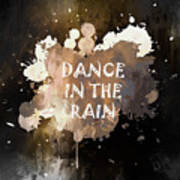 Dance In The Rain Urban Grunge Typographical Art Poster
