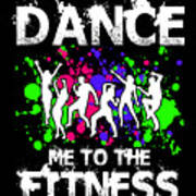 Dance Me To The Fitness Poster