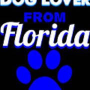 Dog Lover From Florida Poster