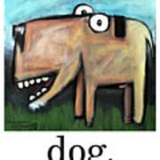 Dog Poster Poster