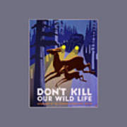 Don't Kill Our Wildlife Poster