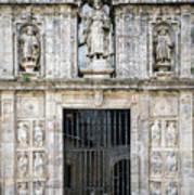 Entrance Facade In Landmark Cathedral Of Santiago De Compostela  Poster