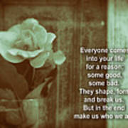 Everyone Comes Into Your Life For A Reason. Motivational Quote Poster