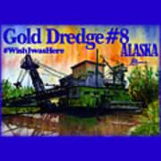 Fairbanks Alaska Gold Dredge 8 Shirt Poster