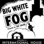Federal Theatre Presents Big White Fog Poster