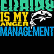 Fishing Is My Anger Management Poster