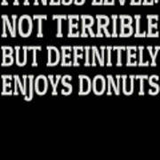 Fitness Level Not Terrible Donuts Poster