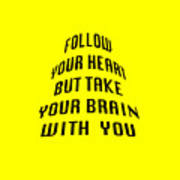 Follow Your Heart And Brain 5484.02 Poster