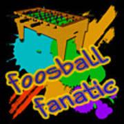 Foosball Fanatic Poster