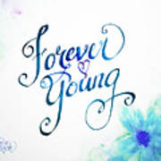 Forever Young By Jan Marvin Poster