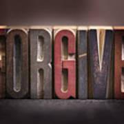 Forgive - Antique Letterpress Letters Poster