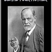 Freud Says Blame Your Mother  Poster