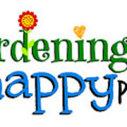 Gardening Is My Happy Place Poster