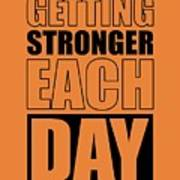 Getting Stronger Each Day Gym Motivational Quotes Poster Poster