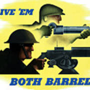 Give Em Both Barrels - Ww2 Propaganda Poster