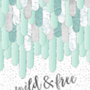 Graphic Art Feathers Wild And Free Spirit - Mint Poster