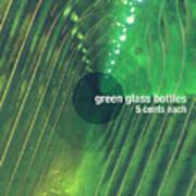 Green Glass Bottles Poster