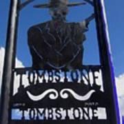 Gunfighter In Metal Welcome Sign 1 Allen Street Tombstone Arizona 2004 Poster