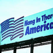 Hang In There America Sign Poster