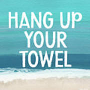 Hang Up Your Towel- Beach Art By Linda Woods Poster