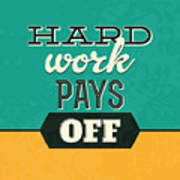 Hard Work Pays Off Poster