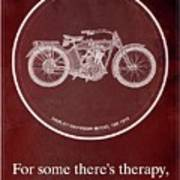 Harley Davidson Model 10b 1914 For Some There's Therapy, For The Rest Of Us There's Motorcycles, Red Poster