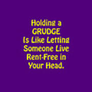 Holding A Grudge Is Like 5438.02 Poster