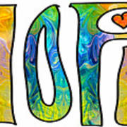 Hope For Life Abstract Inspirational Artwork By Omaste Witkowski Poster