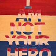 I Am Not Your Hero Poster