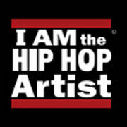 I Am The Hiphop Artist Poster