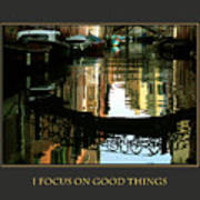 I Focus On Good Things Venice Poster