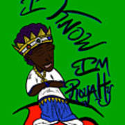 I Know Im Royalty  Poster