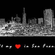 I Left My Heart - White On Black Background Poster