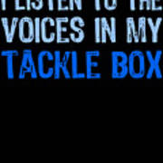 I Listen To Voices In My Tackle Box Blues Poster