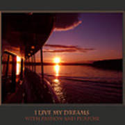 I Live My Dreams With Passion And Purpose Poster