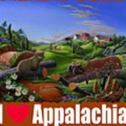 I Love Appalachia T Shirt - Spring Groundhog - Country Farm Landscape Poster