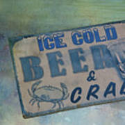 Ice Cold Beer And Crabs - Looks Like Summer At The Shore Poster