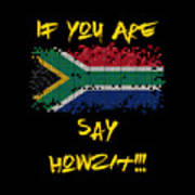 If You Are South African Say Howzit Poster