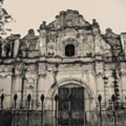 Iglesia San Jose El Viejo - Antigua Guatemala Poster