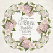 Inspirational Scripture - Everything Beautiful Pink Hydrangeas And Roses Poster