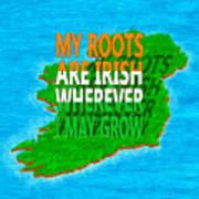 Irish Roots Typographical Art Poster