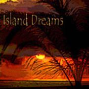 Island Dreams Poster by Gerlinde Keating - Galleria GK Keating Associates Inc
