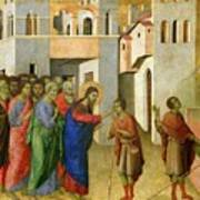 Jesus Opens The Eyes Of A Man Born Blind Poster by Duccio di Buoninsegna