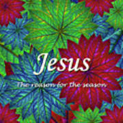 Jesus The Reason For The Season Christmas  Poster