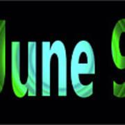 June 9 Poster
