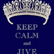 Keep Calm And Jive Deep Blue Diamond Tiara Poster