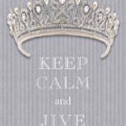 Keep Calm And Jive Diamond Tiara Gray Flannel Poster