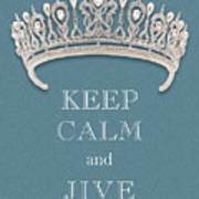 Keep Calm And Jive Diamond Tiara Turquoise Texture Poster