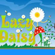 Lazy Daisy Poster