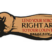 Lend Your Strong Right Arm To Your Country Poster